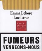 Couverture du livre « Fumeurs vengeons-nous » de Emma Leboro et Luc Istrac aux éditions Pascal Petiot