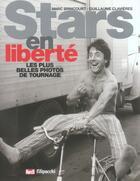 Couverture du livre « Stars En Liberte ; Les Plus Belles Photos De Tournage » de Guillaume Clavelieres aux éditions Filipacchi
