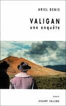 Couverture du livre « Valigan ; une enquête » de Denis/Ariel aux éditions Champ Vallon