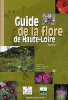 Couverture du livre « Guide de la flore de Haute-Loire t.2 » de Collectif aux éditions Jeanne D'arc