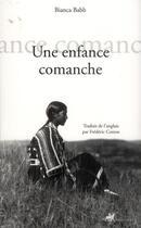 Couverture du livre « Une enfance comanche » de Babb/Bianca aux éditions Anacharsis