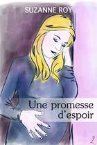 Couverture du livre « Une promesse d'espoir » de Suzanne Roy aux éditions Editions Laska