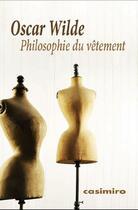 Couverture du livre « Philosophie du vêtement » de Oscar Wilde aux éditions Casimiro