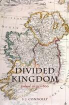 Couverture du livre « Divided Kingdom: Ireland 1630-1800 » de Connolly S J aux éditions Oup Oxford
