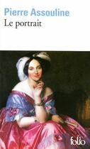 Couverture du livre « Le portrait » de Pierre Assouline aux éditions Gallimard