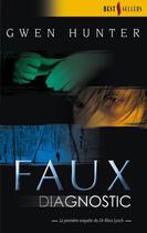 Couverture du livre « Faux diagnostic » de Gwen Hunter aux éditions Harlequin