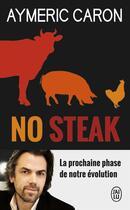 Couverture du livre « No steak » de Aymeric Caron aux éditions J'ai Lu
