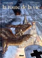 Couverture du livre « La route de la vie » de Marco Nizzoli et Giovanna Furio aux éditions Glenat