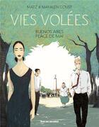 Couverture du livre « Vies volées ; Buenos Aires place de mai » de Matz et Mayalen Goust aux éditions Rue De Sevres