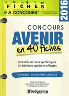 Couverture du livre « Concours avenir en 40 fiches (édiiton 2016) » de Franck Attelan aux éditions Studyrama