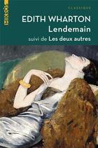 Couverture du livre « Lendemain ; les deux autres » de Edith Wharton aux éditions Editions De L'aube