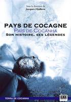 Couverture du livre « Pays de Cocagne ; son histoire, ses légendes » de Jacques Fijalkow aux éditions Ieo Edicions