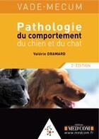 Couverture du livre « Vademecum ; pathologie du comportement du chien et du chat (2e édition) » de Valerie Dramard aux éditions Med'com