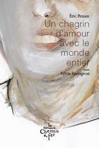 Couverture du livre « Un chagrin d'amour avec le monde entier » de Eric Pessan et Sylvie Sauvageon aux éditions Chemin De Fer