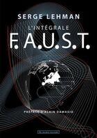 Couverture du livre « L'intégrale F.A.U.S.T. » de Serge Lehman aux éditions Au Diable Vauvert