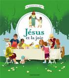 Couverture du livre « Jésus et la joie » de Odile Flichy et Annette Marnat aux éditions Bayard Jeunesse