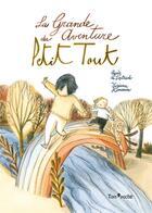 Couverture du livre « La grande aventure du Petit Tout » de Agnes De Lestrade et Tiziana Romanin aux éditions Tom Poche