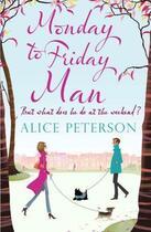 Couverture du livre « Monday to Friday Man » de Peterson Alice aux éditions Quercus Publishing Digital