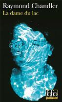 Couverture du livre « La dame du lac - une enquete du prive philip marlowe » de Raymond Chandler aux éditions Gallimard