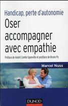 Couverture du livre « Handicap, perte d'autonomie ; oser accompagner avec empathie » de Marcel Nuss aux éditions Dunod