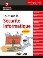 Couverture du livre « Tout sur la sécurite informatique (5e édition) » de Jean-Philippe Bay et Jean-Francois Pillou aux éditions Dunod