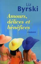 Couverture du livre « Amours, délices et bénéfices » de Liz Byrski aux éditions Presses De La Cite