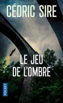 Couverture du livre « Le jeu de l'ombre » de Cédric Sire aux éditions Pocket