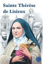 Couverture du livre « Sainte Thérèse de Lisieux » de Guy Lehideux aux éditions Clovis