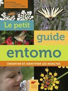 Couverture du livre « Le petit guide entomo ; observer et identifier les insectes » de Vincent Albouy aux éditions Delachaux & Niestle
