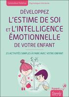 Couverture du livre « Développez l'estime de soi et l'intelligence émotionnelle de votre enfant » de Genevieve Pelletier aux éditions Dangles