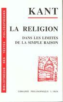 Couverture du livre « La religion dans les limites de la simple raison » de Immanuel Kant aux éditions Vrin