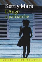 Couverture du livre « L'ange du patriarche » de Kettly Mars aux éditions Mercure De France