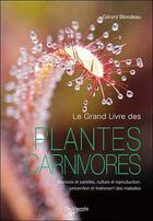 Couverture du livre « Le grand livre des plantes carnivores » de Gerard Blondeau aux éditions De Vecchi