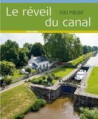Couverture du livre « Le reveil du canal - le canal de nantes a brest - hors serie place publique » de Thierry Guidet aux éditions Joca Seria