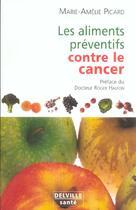 Couverture du livre « Les aliments préventifs contre le cancer » de Marie-Amelie Picard aux éditions Delville