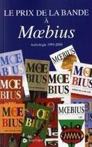 Couverture du livre « Le prix de la bande à Moebius ; anthologie 1999-2009 » de Jean-Pierre Girard aux éditions Triptyque