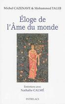 Couverture du livre « Éloge de l'âme du monde » de Michel Cazenave et Mohammed Taleb aux éditions Medicis Entrelacs