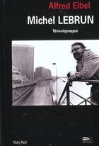 Couverture du livre « Michel Lebrun » de Alfred Eibel aux éditions Hors Commerce