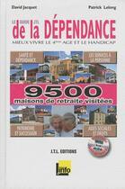 Couverture du livre « Le guide de la dépendance (édition 2011) » de David Jacquet et Patrick Lelong aux éditions Jtl