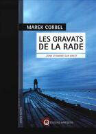 Couverture du livre « Les gravats de la rade ; zone d'ombre sur Brest » de Marek Corbel aux éditions Wartberg