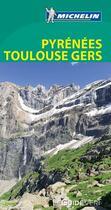 Couverture du livre « LE GUIDE VERT ; Pyrénées, Toulouse, Gers » de Collectif Michelin aux éditions Michelin