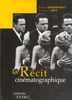 Couverture du livre « Le Recit Cinematographique » de Gaudreault et Jost aux éditions Nathan