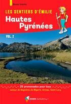 Couverture du livre « Les sentiers d'Emilie ; Hautes Pyrénées t.2 ; 25 promenades pour tous » de Bruno Valcke aux éditions Rando Editions