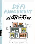 Couverture du livre « Défi rangement ; 1 mois pour alléger votre vie » de Olivia Toja et Dominique Archambault aux éditions Marabout