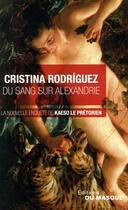 Couverture du livre « Du sang sur Alexandrie ; la nouvelle enquête de Kaeso le prétorien » de Cristina Rodriguez aux éditions Editions Du Masque