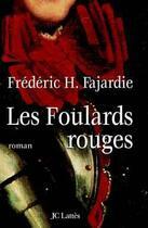 Couverture du livre « Les foulards rouges » de Frederic-H. Fajardie aux éditions Lattes