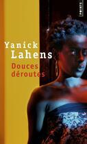 Couverture du livre « Douces déroutes » de Yanick Lahens aux éditions Points