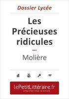 Couverture du livre « Les précieuses ridicules ; Molière (dossier lycée) » de Fabienne Gheysens aux éditions Primento Editions