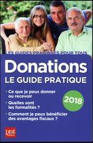 Couverture du livre « Donations le guide pratique (édition 2018) » de Sylvie Dibos-Lacroux aux éditions Prat