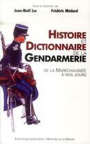 Couverture du livre « Le dictionnaire de la gendarmerie » de Jean-Noel Luc et Frederic Medard aux éditions Jacob-duvernet